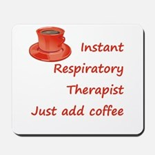 Instant Respiratory Therapist Mousepad