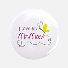 "LOVE MY MEMAW 3.5"" Button"