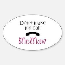 DONT MAKE ME CALL MEMAW Decal