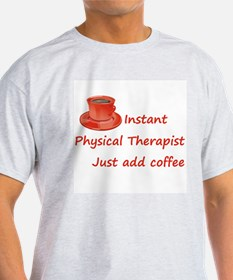 Instant Physical Therapist T-Shirt