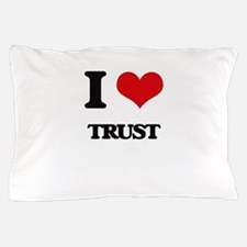I love Trust Pillow Case