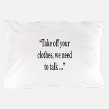 take off your Pillow Case