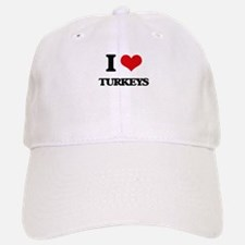 I love Turkeys Baseball Baseball Cap