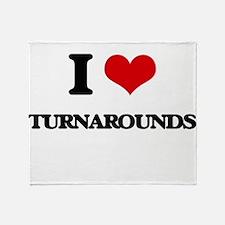 I love Turnarounds Throw Blanket