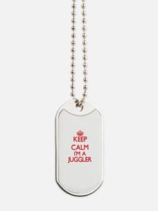 Keep calm I'm a Juggler Dog Tags