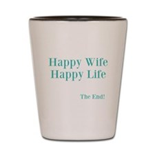 Happy Wife Happy Life Shot Glass