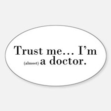 """""""Trust me..."""" Oval Decal"""