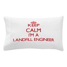 Keep calm I'm a Landfill Engineer Pillow Case