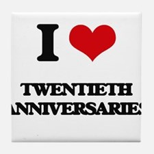 I love Twentieth Anniversaries Tile Coaster