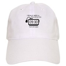 I Really Need A Snooze Button That Hits Back Baseball Cap