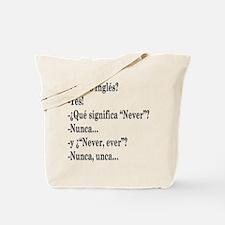 Nunca, unca.. Tote Bag