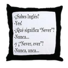 Nunca, unca.. Throw Pillow
