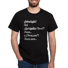 Nunca, unca.. T-Shirt