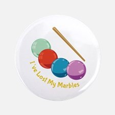 "I've Lost My Marbles 3.5"" Button"
