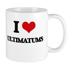 I love Ultimatums Mugs