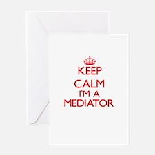 Keep calm I'm a Mediator Greeting Cards
