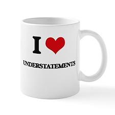 I love Understatements Mugs