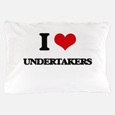 I love Undertakers Pillow Case