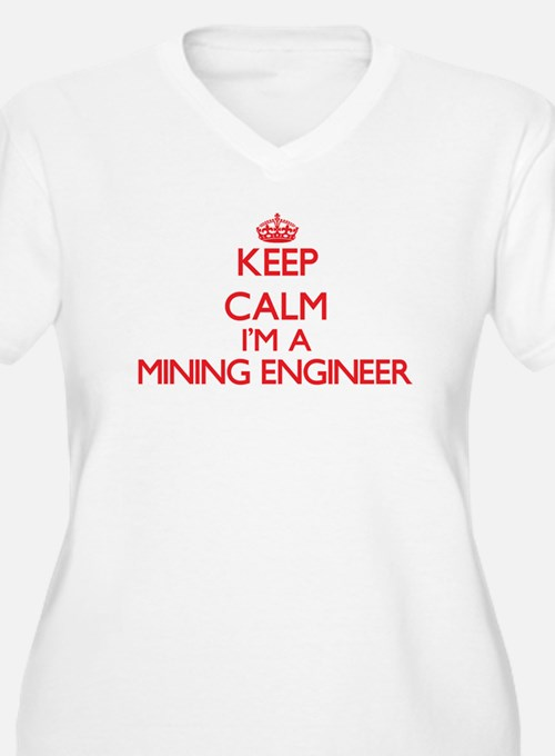 Keep calm I'm a Mining Engineer Plus Size T-Shirt