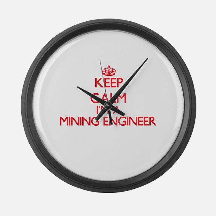 Keep calm I'm a Mining Engineer Large Wall Clock
