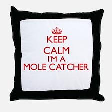 Keep calm I'm a Mole Catcher Throw Pillow