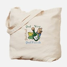 GOOD WINE FOOD FRIENDS Tote Bag
