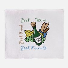 GOOD WINE FOOD FRIENDS Throw Blanket