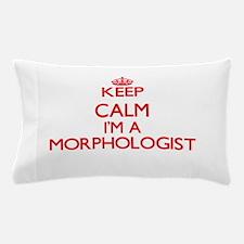 Keep calm I'm a Morphologist Pillow Case