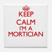 Keep calm I'm a Mortician Tile Coaster