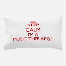 Keep calm I'm a Music Therapist Pillow Case