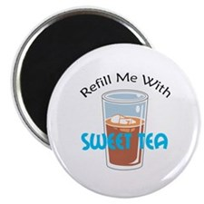 REFILL WITH SWEET TEA Magnets
