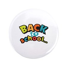 """BACK TO SCHOOL 3.5"""" Button"""