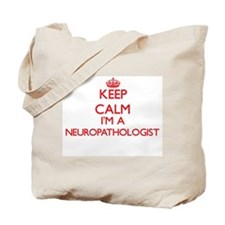 Keep calm I'm a Neuropathologist Tote Bag