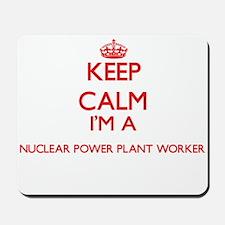 Keep calm I'm a Nuclear Power Plant Work Mousepad