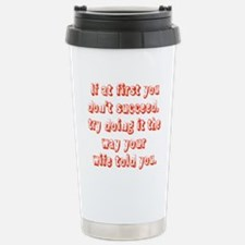 If at first you dont succeed Travel Mug