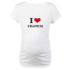 I love Uranium Shirt