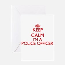 Keep calm I'm a Police Officer Greeting Cards