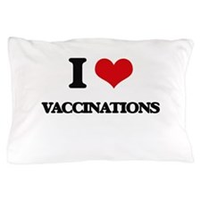 I love Vaccinations Pillow Case