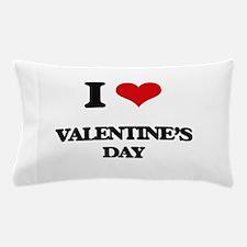 I love Valentine'S Day Pillow Case
