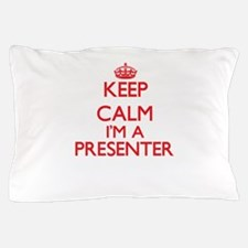 Keep calm I'm a Presenter Pillow Case