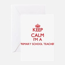 Keep calm I'm a Primary School Teac Greeting Cards