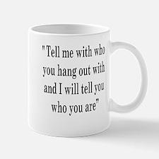Tell me with who Mug