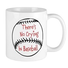 Theres No Crying in Baseball Mugs