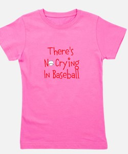 Theres No Crying in Baseball Girl's Tee
