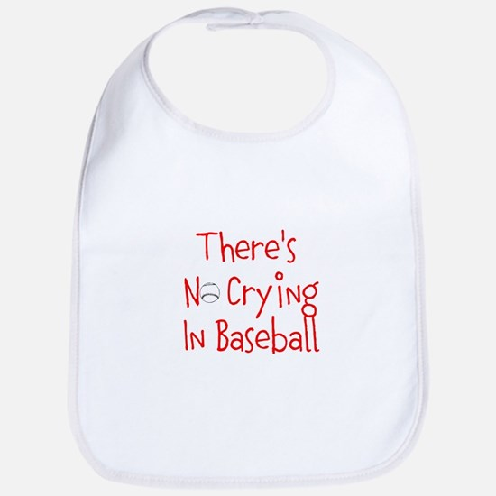 Theres No Crying in Baseball Bib
