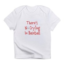 Theres No Crying in Baseball Infant T-Shirt