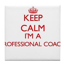 Keep calm I'm a Professional Coach Tile Coaster