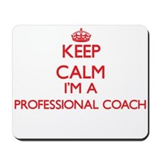 Keep calm I'm a Professional Coach Mousepad