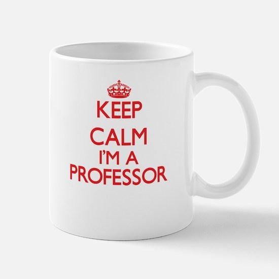 Keep calm I'm a Professor Mugs