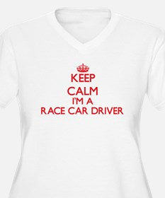 Keep calm I'm a Race Car Driver Plus Size T-Shirt